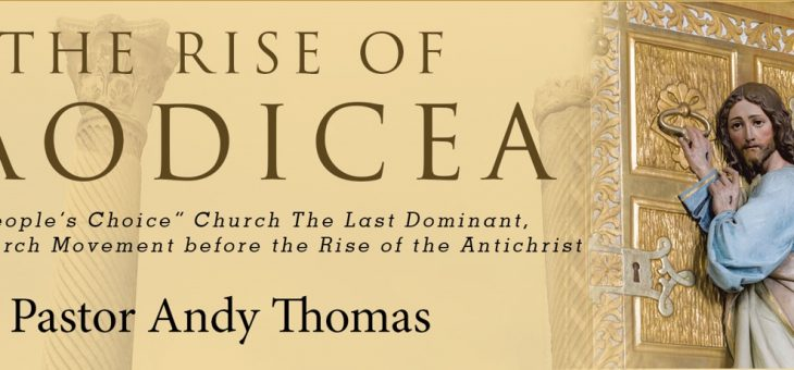 The Rise of LAODICEA – Pastor Andy's New Book is Available