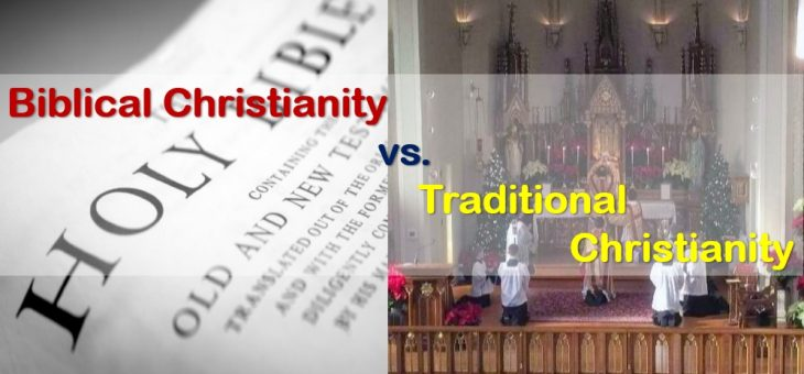 Biblical vs. Traditional Christianity – part 1