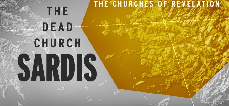 SARDIS – The DEAD Church that has a NAME