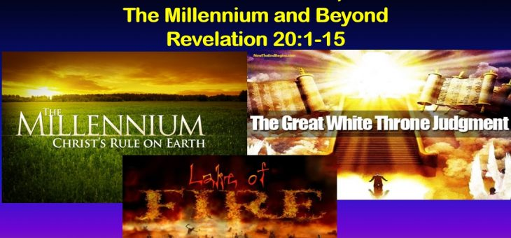 The Millennium and The Great White Throne Judgment