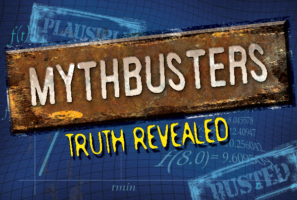Myth Busters – Part 1