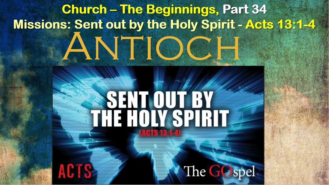 Missions: Sent Out By The Holy Spirit - Antioch