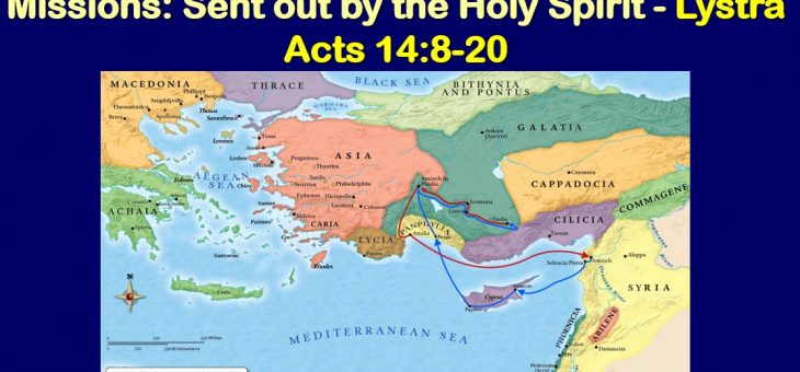 Missions: Sent Out By The Holy Spirit – Lystra