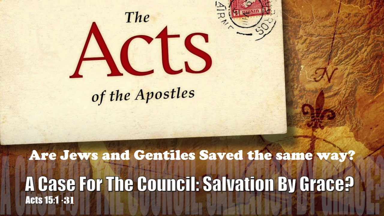 Are Jews and Gentiles Saved the same way?