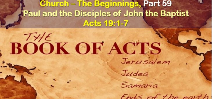 Paul and the Disciples of John the Baptist – Ephesus