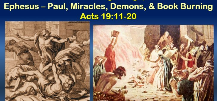 Ephesus – Paul, Miracles, Demons, & Book Burning