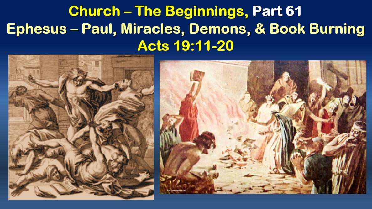 Ephesus – Paul, Miracles, Demons, & Book Burning