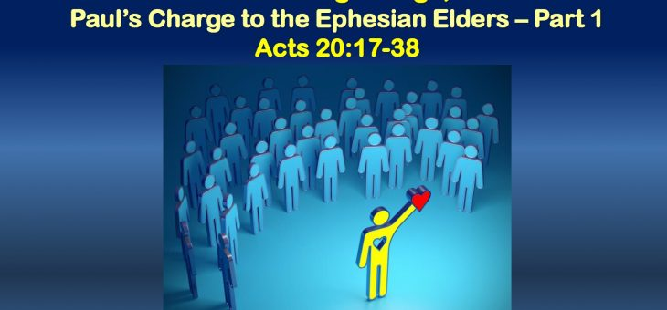 Paul's Charge to the Ephesian Elders – Part 1