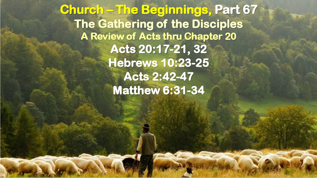 The Gathering of the Disciples - Review of Acts 1 thru 20