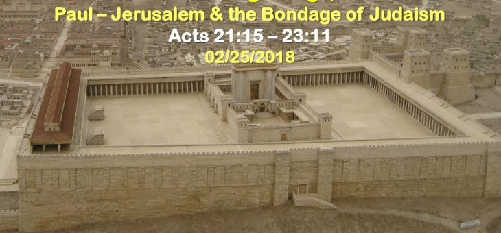 Paul – Jerusalem & the Bondage of Judaism