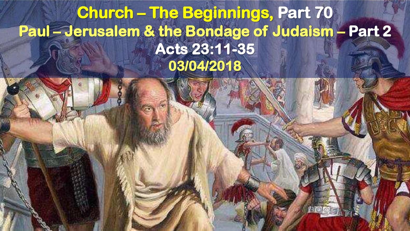 Paul – Jerusalem & the Bondage of Judaism – Part 2