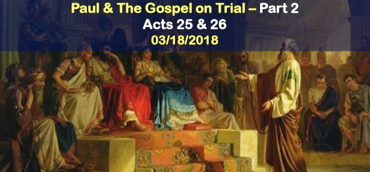 Paul and the Gospel on Trial – Part 2