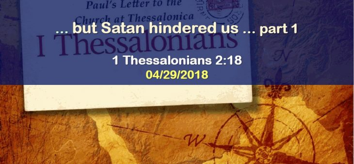 """… but Satan hindered us…"" – part 1"