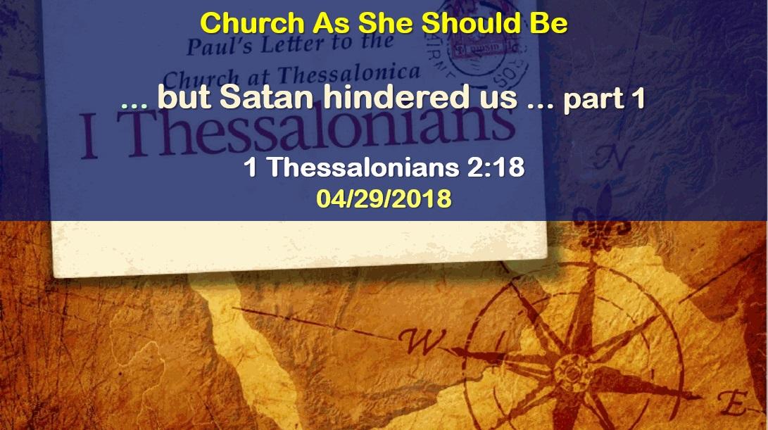 """""""... but Satan hindered us..."""" - part 1"""
