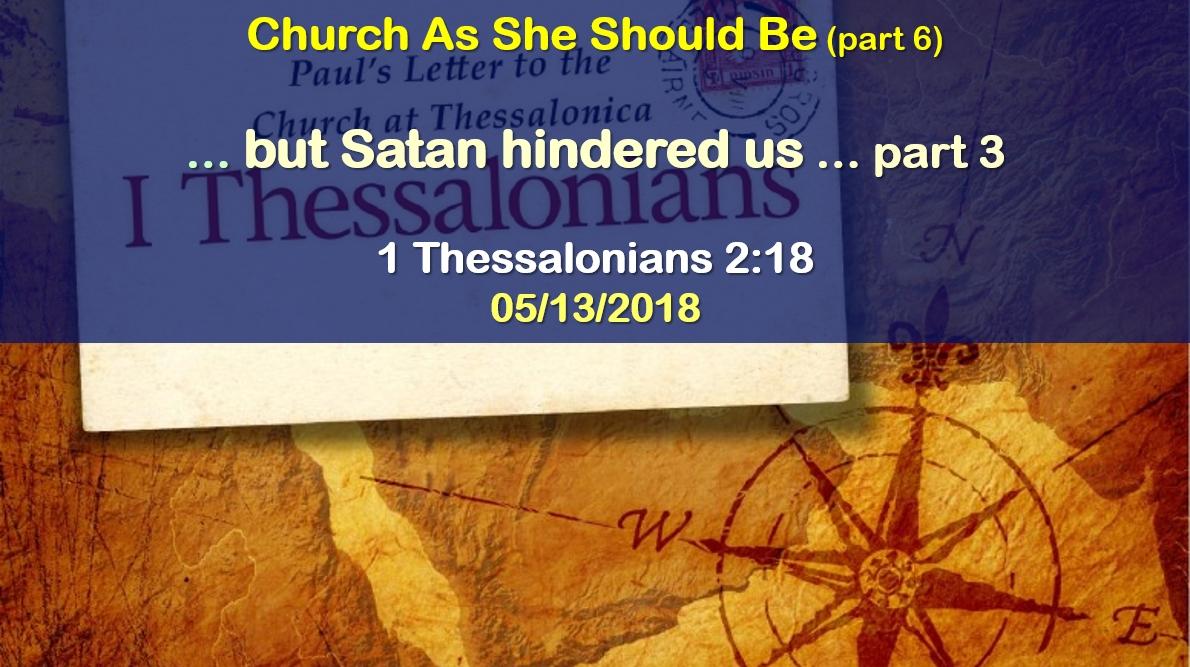 """""""… but Satan hindered us…"""" – part 3"""