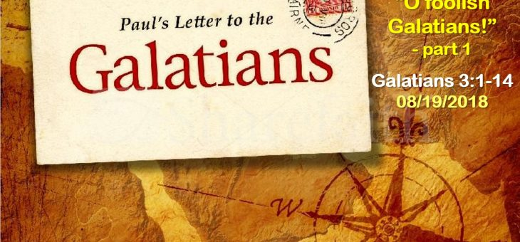 """O foolish Galatians!"" – part 1"