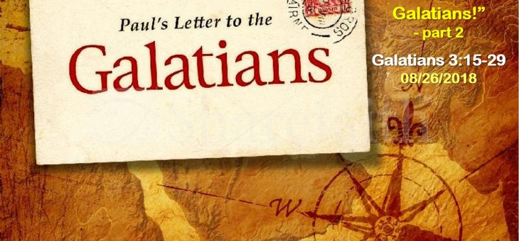 """O foolish Galatians!"" – part 2"