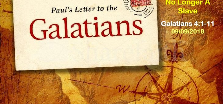 Galatians: The Gospel As It Should Be | No Longer A Slave