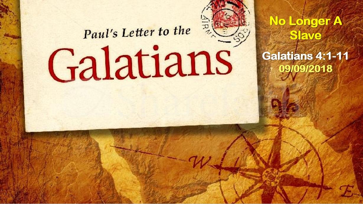 Galatians: The Gospel As It Should Be | No Longer A Slave