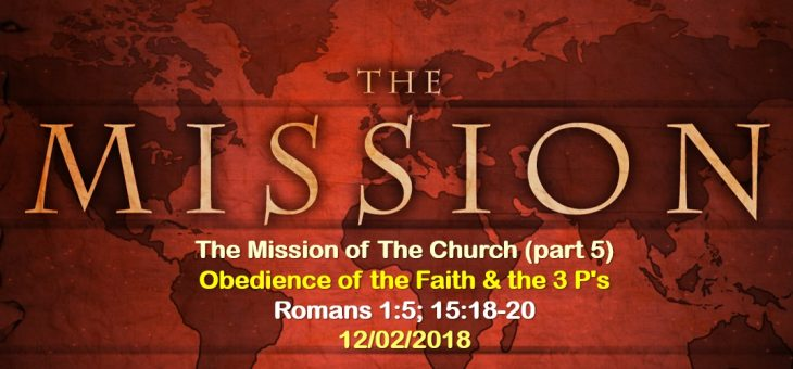 Obedience of the Faith & the 3 P's