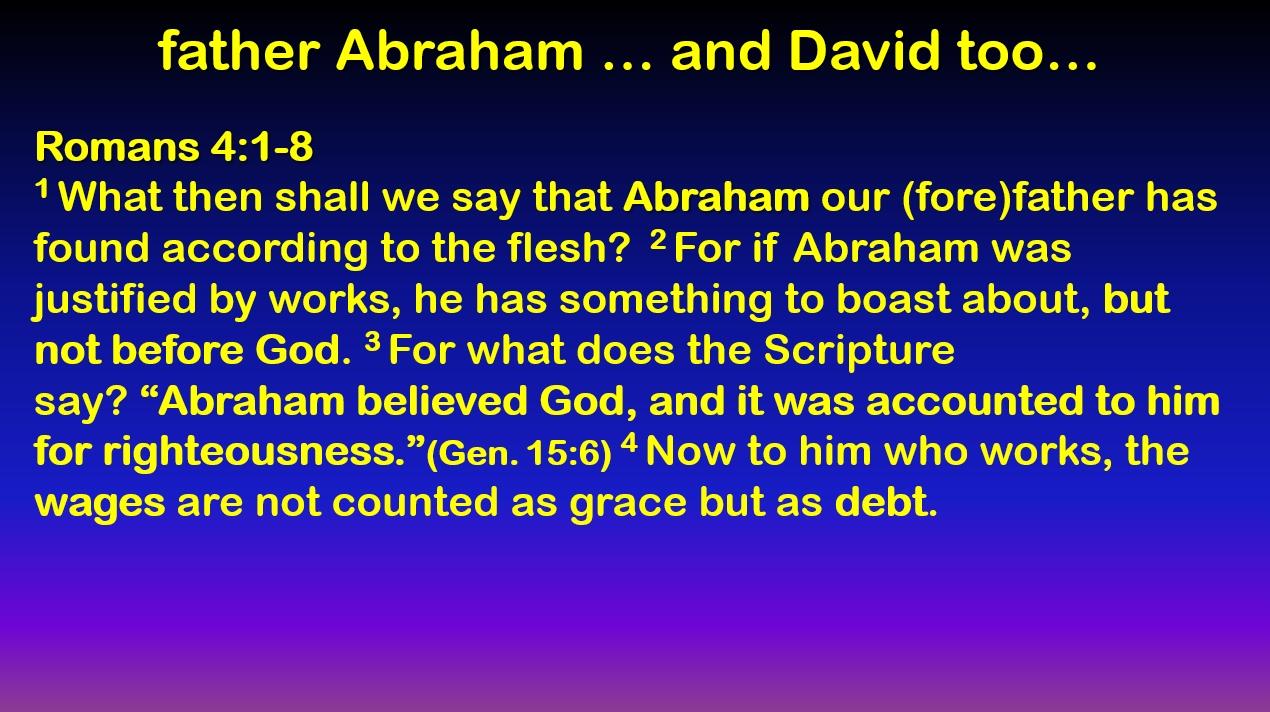 Romans: Abraham and David - Romans 4
