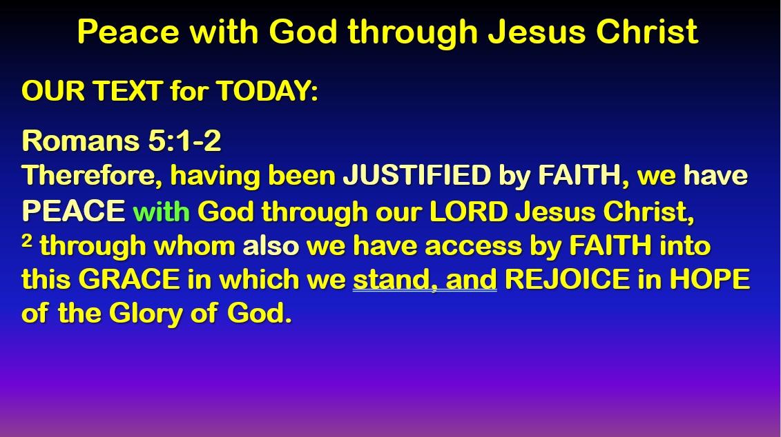 Peace with God through Jesus Christ - Romans 5:1-2