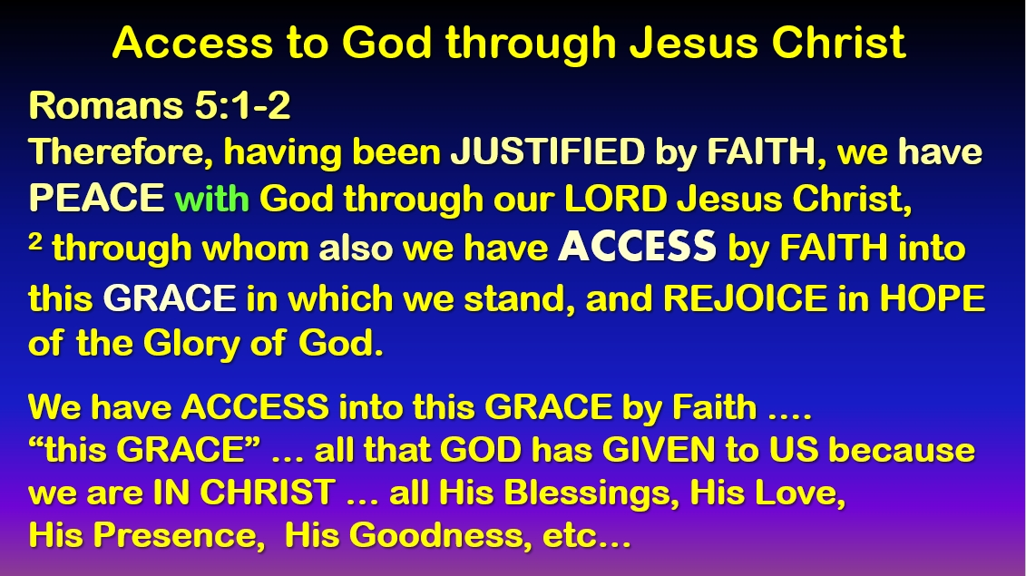 ACCESS to God and His Grace through our LORD & Savior Jesus Christ
