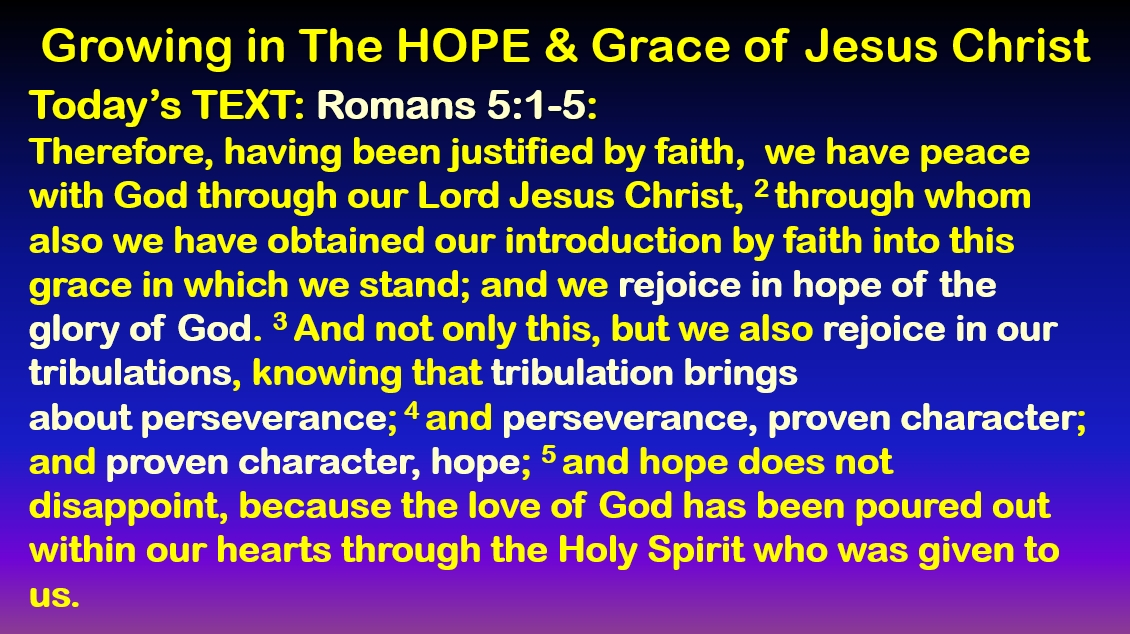 Growing in the Hope and Grace of Jesus Christ - Romans 5:1-5