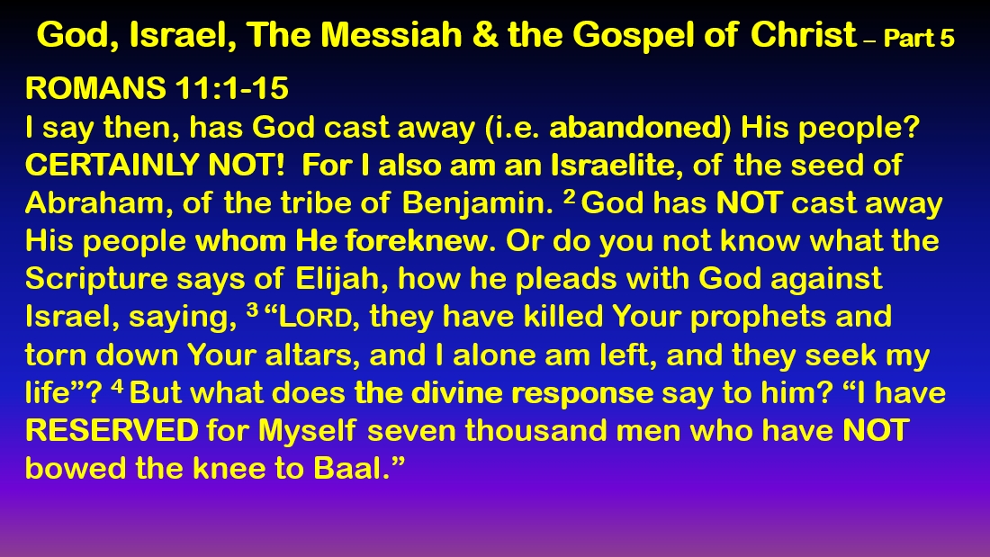 God, Israel, the Messiah, and the Gospel of Christ - part 5: Romans 11:1-15